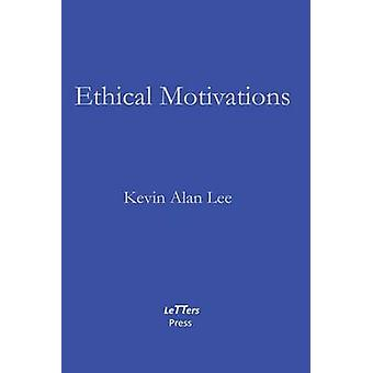 Ethical Motivations by Lee & Kevin Alan
