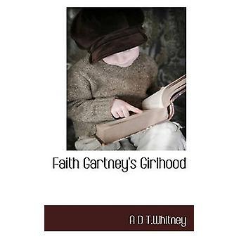 Faith Gartneys Girlhood by T.Whitney & A D