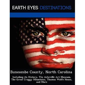 Buncombe County North Carolina Including its History The Asheville Art Museum The Great Craggy Mountains Thomas Wolfe House and More by Sharmen & Fran