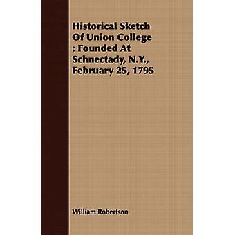 ウィリアム ・ ロバートソンによって 1795 年 2 月 25 日に Schnectady ニューヨークで設立されたユニオン ・ カレッジの歴史的スケッチ