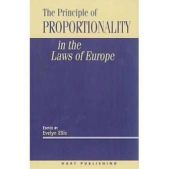 The Principle of Proportionality in the Laws of Europe by Ellis & Evelyn