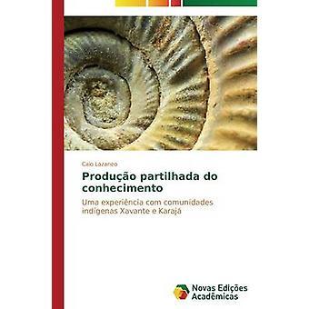 Produo Partilhada Conhecimento durch Lazaneo Caio