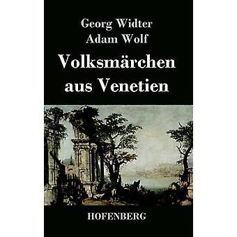 Volksmrchen aus Venetien par Georg Widter