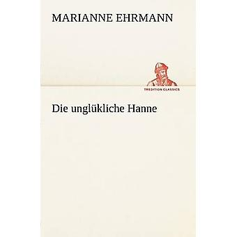 Die Unglukliche Hanne by Ehrmann & Marianne