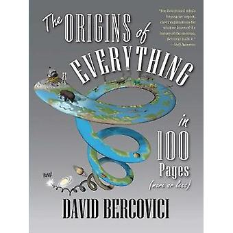 The Origins of Everything in 100 Pages (More or Less) by David Bercov
