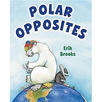 Polar Opposites by Erik Brooks - 9780761456858 Book