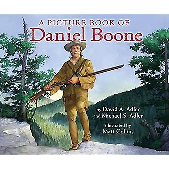 A Picture Book of Daniel Boone by David A Adler - 9780823427482 Book