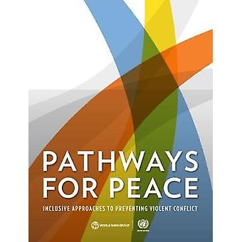 Pathways for Peace - Inclusive Approaches to Preventing Violent Confli