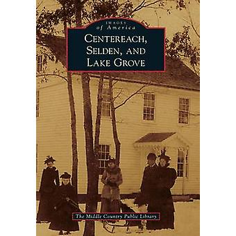 Centereach - Selden - and Lake Grove by The Middle Country Public Lib