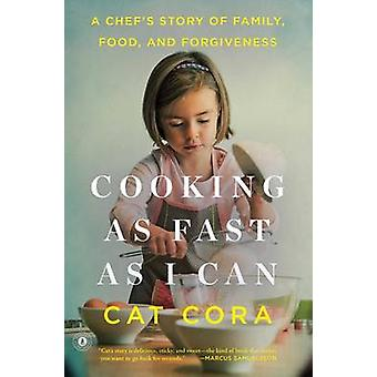 Cooking as Fast as I Can - A Chef's Story of Family - Food - and Forgi