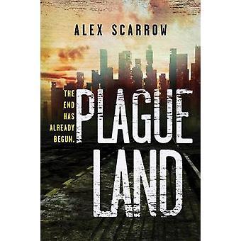 Plague Land by Alex Scarrow - 9781492652106 Book