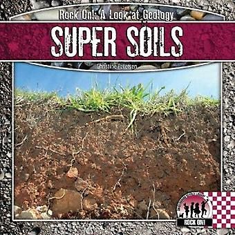 Super Soils by Christine Petersen - 9781604537475 Book