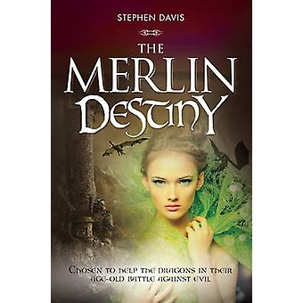 The Merlin Destiny - He Was Chosen to Help the Dragons in Their Age-Ol