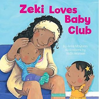 Zeki Loves Baby Club by Anna McQuinn - Ruth Hearson - 9781907825101 B