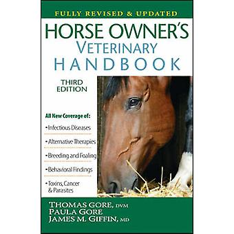 Horse Owner's Veterinary Handbook (3rd Revised edition) by Thomas Gor