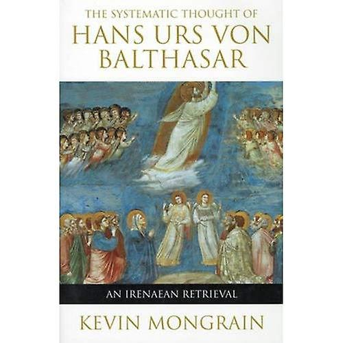 The Systematic Thought of Von Balthasar