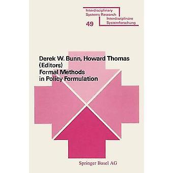 Muodolliset menetelmät politiikan muotoilussa Bayesiläisen päätöksen analyysin soveltaminen monimutkaisten organisaatioiden toiminta linjojen optimointiin ja toteuttamiseen BUNNIN toimesta