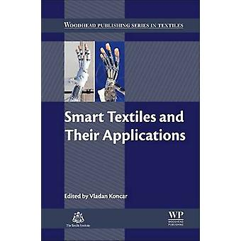 Smart Textiles and Their Applications by Koncar & Vladan