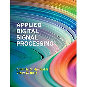 Applied Digital Signal Processing  Theory and Practice by Dimitris G Manolakis & Vinay K Ingle
