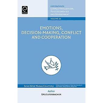 Emotions DecisionMaking Conflict and Cooperation by Luterbacher & Urs