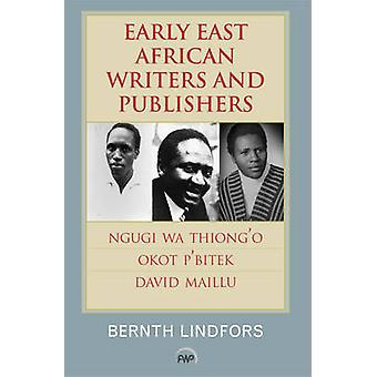 Early East African Writers and Publishers by Bernth Lindfors - 978159