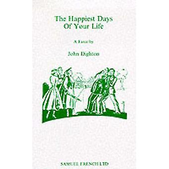 Happiest Days of your Life by Dighton & John
