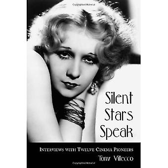 Silent Stars Speak: Interviews with Twelve Cinema Pioneers