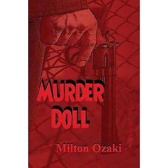 Murder Doll by Ozaki & Milton