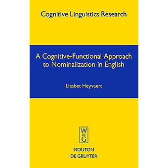 A CognitiveFunctional Approach to Nominalization in English by Heyvaert & Liesbet
