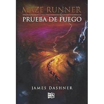Prueba de Fuego (the Scorch Trials) by James Dashner - 9780606390606