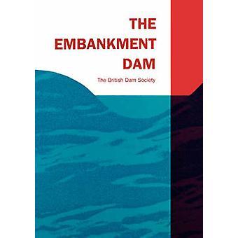 The Embankment Dam by British Dam Society