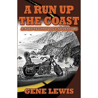 A RUN UP THE COAST A PostTechnology Adventure by Lewis & Gene