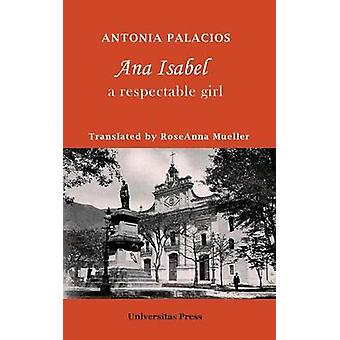 Ana Isabel A Respectable Girl by Palacios & Antonia
