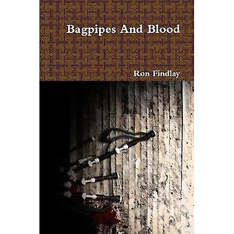 Bagpipes and Blood by Findlay & Ronald