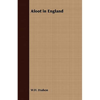 Afoot in England by Hudson & W.H.
