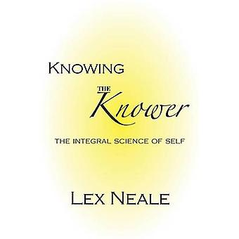 Knowing the Knower by Neale & Lex