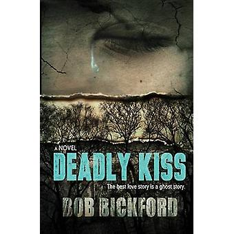 Deadly Kiss by Bickford & Bob