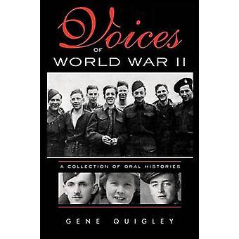 Voices of World War II by Quigley & Gene