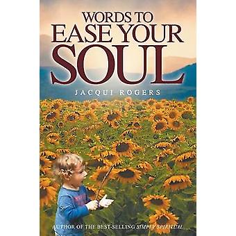 Words to Ease Your Soul by Rogers & Jacqui