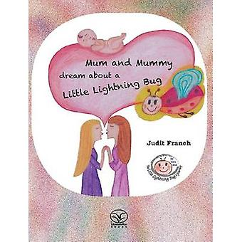 Mum and Mummy dream about a Little Lightning Bug by Franch & Judit