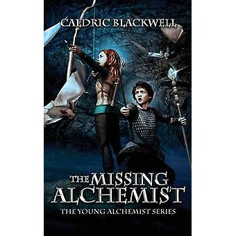 The Missing Alchemist by Blackwell & Caldric