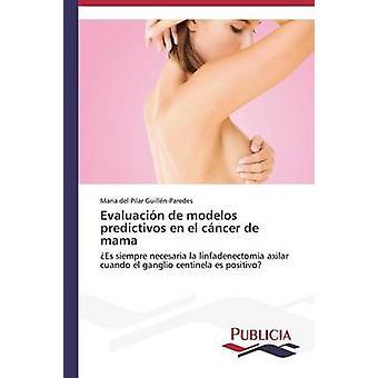 Evaluacin de modelos predictivos en el cncer de mama by GuillnParedes Maria del Pilar