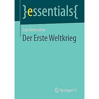 Der Erste Weltkrieg by Unterseher & Lutz