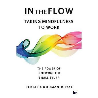 InTheFlow Taking Mindfulness to Work by GoodmanBhyat & Debbie