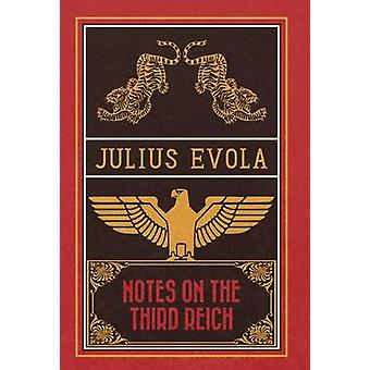 Notes on the Third Reich by Evola & Julius
