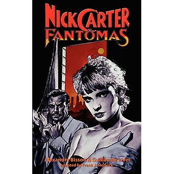 Nick Carter vs. Fantomas by Bisson & Alexandre