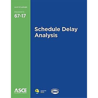 Schedule Delay Analysis by American Society of Civil Engineers - 9780