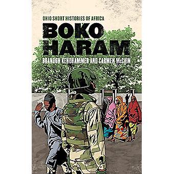 Boko Haram by Brandon Kendhammer - 9780821423516 Book