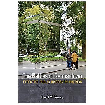 The Battles of Germantown - Effective Public History in America by Dav