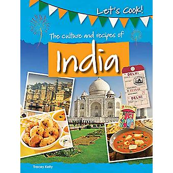 The Culture and Recipes of India by Tracey Kelly - 9781474778459 Book